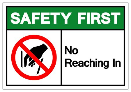 Safety First No Reaching In Symbol Sign, Vector Illustration, Isolate On White Background Label .