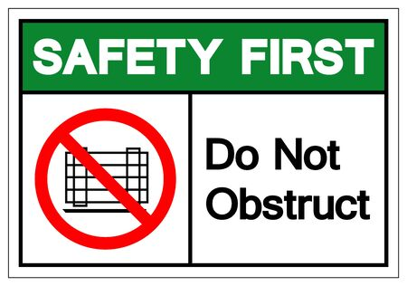 Safety First Do Not Obstruct Symbol Sign, Vector Illustration, Isolate On White Background Label .