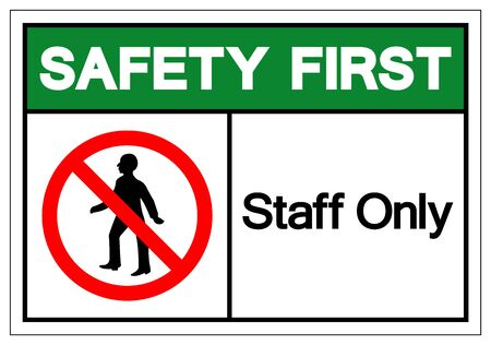 Safety First Staff Only Symbol Sign, Vector Illustration, Isolate On White Background Label. EPS10  矢量图像