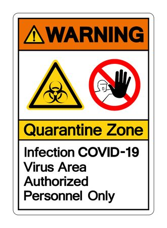 Warning Quarantine Zone Infection Covid-19 Virus Area Authorized Personnel Only Symbol Sign, Vector Illustration, Isolated On White Background Label. Vecteurs