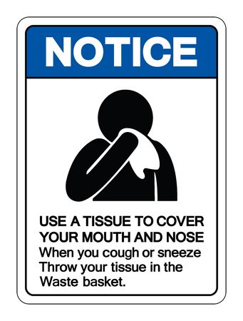 Notice Use A Tissue Cover Your Mouth And Nose Symbol Sign ,Vector Illustration, Isolate On White Background Label.