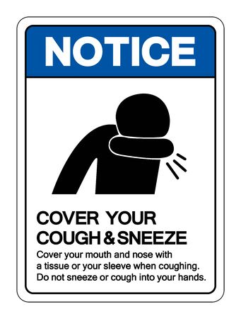 Notice Cover your cough and sneeze Symbol, Vector Illustration, Isolated On White Background Label.