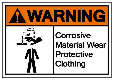 Warning Corrosive Material Wear Protective Clothing Symbol ,Vector Illustration, Isolate On White Background Label.