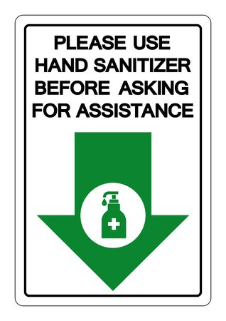 Please Use Hand Sanitizer Before Asking For Assistance Symbol Sign ,Vector Illustration, Isolate On White Background Label. 矢量图像