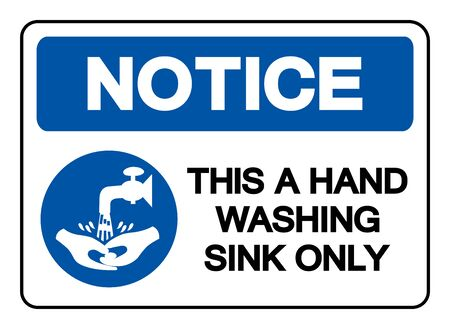 Notice This A Hand Washing Sink Only Symbol Sign, Vector Illustration, Isolate On White Background Label. Иллюстрация