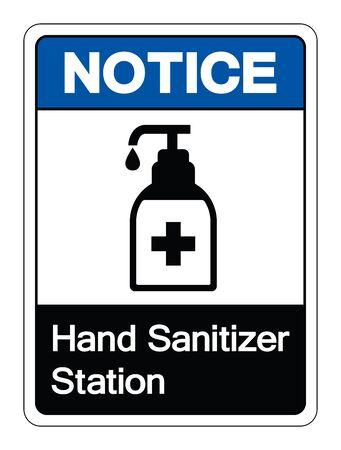 Notice Hand Sanitizer Station Symbol Sign, Vector Illustration, Isolate On White Background Label.