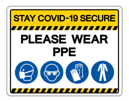 Saty Covid-19 Secure Please Wear PPE Symbol Sign, Vector Illustration, Isolate On White Background Label. Vettoriali