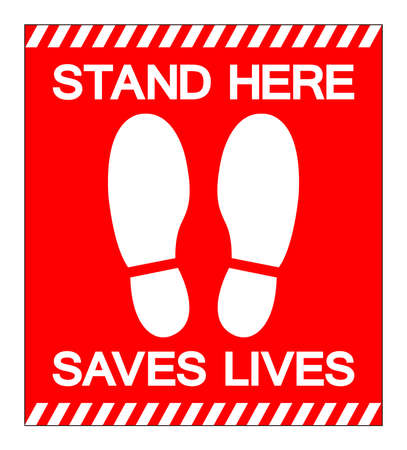 Stand Here Saves Lives Symbol Sign, Vector Illustration, Isolate On White Background Label.