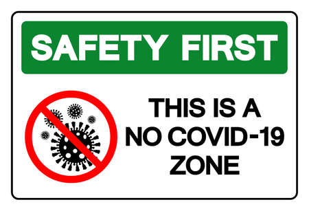 Safety First This Is A No Covid-19 Zone Symbol Sign, Vector Illustration, Isolate On White Background Label. EPS10