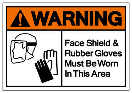 Warning Face Shield and Rubber Gloves Mus Be Worn In This Area Symbol Sign ,Vector Illustration, Isolate On White Background Label