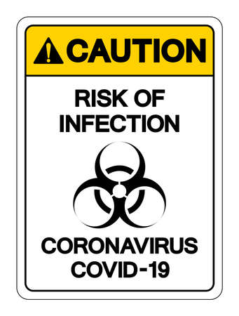Caution Risk Of Infection Coronavirus Covid-19 Symbol Sign, Vector Illustration, Isolate On White Background Label
