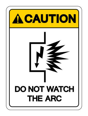 Caution Do Not Watch The ARC Symbol Sign ,Vector Illustration, Isolate On White Background Label  イラスト・ベクター素材