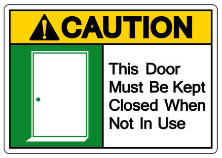 Caution This Door Must Be Kept Closed When Not In Use Symbol Sign, Vector Illustration, Isolate On White Background Label. EPS10