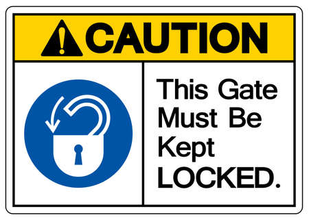 Caution This Gate Must Be Kept Locked Symbol Sign,Vector Illustration, Isolated On White Background Label. EPS10  イラスト・ベクター素材