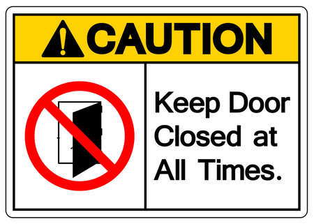 Caution Keep Door Closed at all Times Symbol Sign ,Vector Illustration, Isolate On White Background Label .EPS10