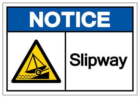Notice Slipway Symbol, Vector  Illustration, Isolated On White Background Label. EPS10 Illusztráció