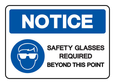 Notice Safety Glasses Required Beyond This Point Symbol Sign, Vector Illustration, Isolated On White Background Label. EPS10