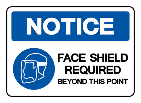 Notice Face Shield Required Beyond This Point Symbol Sign,Vector Illustration, Isolated On White Background Label. EPS10 Illusztráció