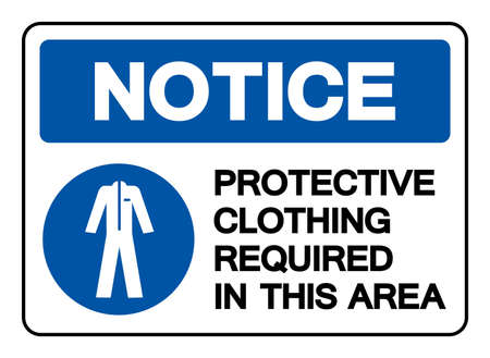 Notice Protective Clothing Required In This Area Symbol Sign,Vector Illustration, Isolated On White Background Label. EPS10