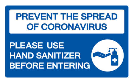 Prevent The Spread Of Coronavirus Please Use Hand Sanitizer Before Entering Symbol Sign ,Vector Illustration, Isolate On White Background Label.