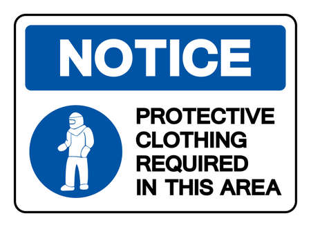 Notice Protective Clothing Required In This Area Symbol Sign,Vector Illustration, Isolated On White Background Label. Illusztráció