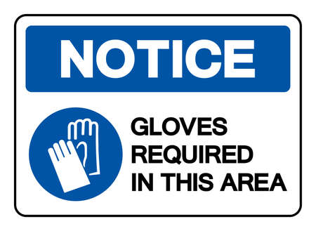 Notice Gloves Required In This Area Symbol Sign, Vector Illustration, Isolate On White Background Label