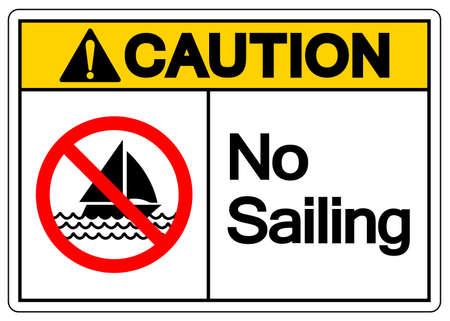Caution No Sailing Symbol Sign, Vector Illustration, Isolate On White Background Label. EPS10