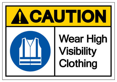 Caution Wear High Visibility Clothing Symbol Sign,Vector Illustration, Isolated On White Background Label. EPS10 Vecteurs