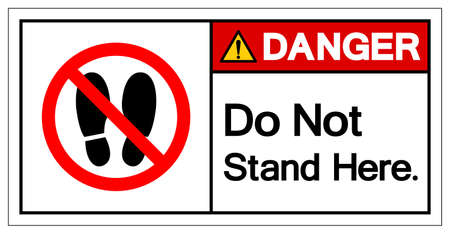 Danger Do Not Stand Here Symbol Sign,Vector Illustration, Isolated On White Background Icon. EPS10