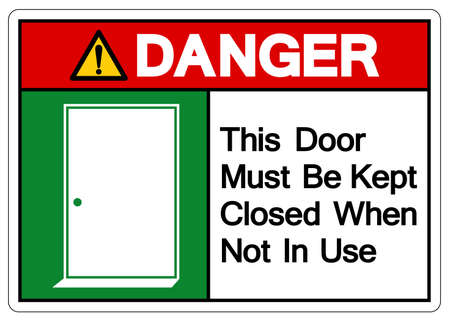 Danger This Door Must Be Kept Closed When Not In Use Symbol Sign, Vector Illustration, Isolate On White Background Label. EPS10