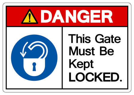 Danger This Gate Must Be Kept Locked Symbol Sign,Vector Illustration, Isolated On White Background Label. EPS10