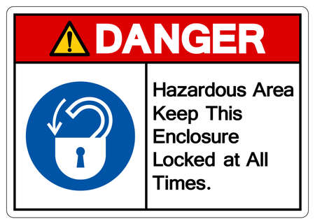 Danger Hazardous Area Keep This enclosure Locked at All Times Symbol Sign,Vector Illustration, Isolated On White Background Label. EPS10