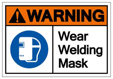 Warning Wear Welding Mask Symbol Sign,Vector Illustration, Isolated On White Background Label.