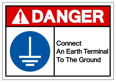 Danger Connect An Earth Terminal To The Ground Symbol Sign,Vector Illustration, Isolated On White Background Label.