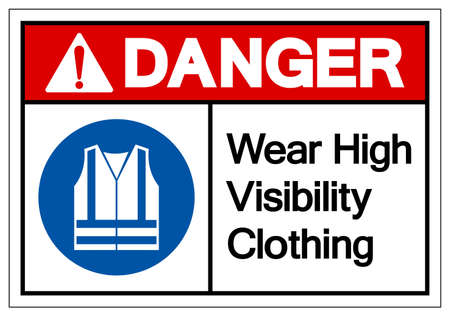 Danger Wear High Visibility Clothing Symbol Sign,Vector Illustration, Isolated On White Background Label.