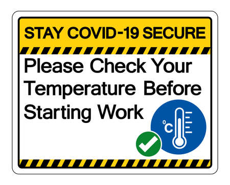 Stay Covid-19 Secure Please Check Your Temperature Before Start Work Symbol Sign, Vector Illustration, Isolate On White Background Label.