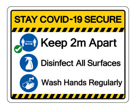 Stay Covid-19 Secure Keep 2m apart , Disinfect All Surfaces , Wash Hands Regularly Symbol Sign, Vector Illustration, Isolate On White Background Label.