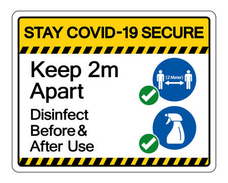 Stay Covid-19 Secure Keep 2m Apart Disinfect Before After Use   Symbol Sign, Vector Illustration, Isolate On White Background Label.