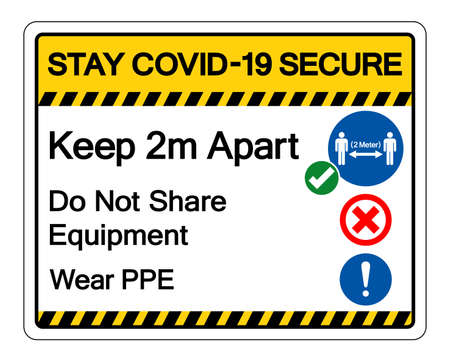 Stay Covid-19 Secure Keep 2m Apart Do Not Share Equipment Wear PPE Symbol Sign, Vector Illustration, Isolate On White Background Label.