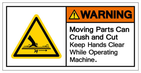 Warning Moving Part Can Crush and Cut Keep Hands Clear While Operating Machine Symbol, Vector Illustration, Isolate On White Background Label. EPS10