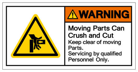 Warning Moving Part Can Crush and Cut Keep clear moving Part servicing by qualified personnel only  Symbol Sign, Vector Illustration, Isolate On White Background Label .EPS10