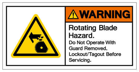 Warning Rotating Blade Hazard Do Not Operate With  Guard Removed Lockout Tagout Befor e Servicing Symbol Sign, Vector Illustration, Isolate On White Background Label .EPS10
