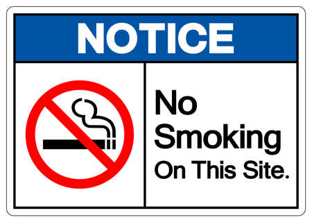 Notice No Smoking On This Site Symbol Sign, Vector Illustration, Isolated On White Background Label. EPS10