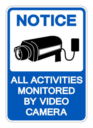 Notice All Activities Monitored By Video Camera Symbol Sign, Vector Illustration, Isolate On White Background Label .EPS10
