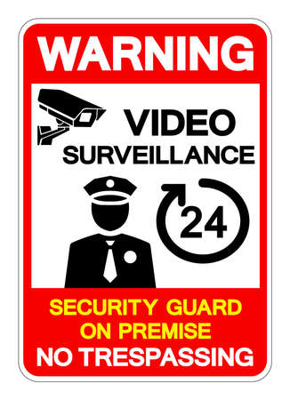 Warning 24 Hour Video Surveillance Security Guard On Premise No Trespassing Symbol Sign, Vector Illustration, Isolate On White Background Label .EPS10
