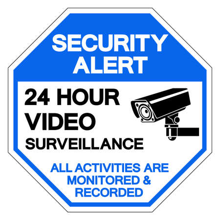 Security Alert 24 Hour Video Surveillance All Activities Are Monitored Recorded Symbol Sign ,Vector Illustration, Isolate On White Background Label. Ilustração