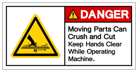 Danger Moving Part Can Crush and Cut Keep Hands Clear While Operating Machine Symbol, Vector Illustration, Isolate On White Background Label.