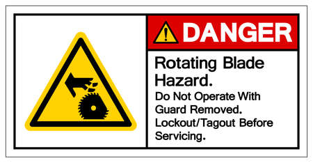 Danger Rotating Blade Hazard Do Not Operate With  Guard Removed Lockout Tagout Befor e Servicing Symbol Sign, Vector Illustration, Isolate On White Background Label .EPS10