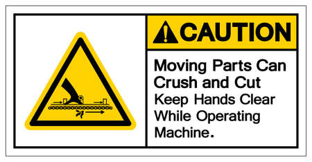 Caution Moving Part Can Crush and Cut Keep Hands Clear While Operating Machine Symbol, Vector Illustration, Isolate On White Background Label.