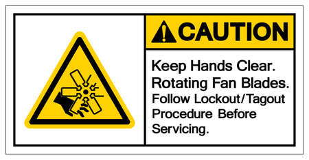 Caution Keep Hands Clear Rotating Fan Blades Follow Lockout Tagout Procedure Before Servicing Symbol Sign, Vector Illustration, Isolate On White Background Label .EPS10
